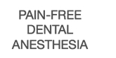 Pain-free dental anesthesia